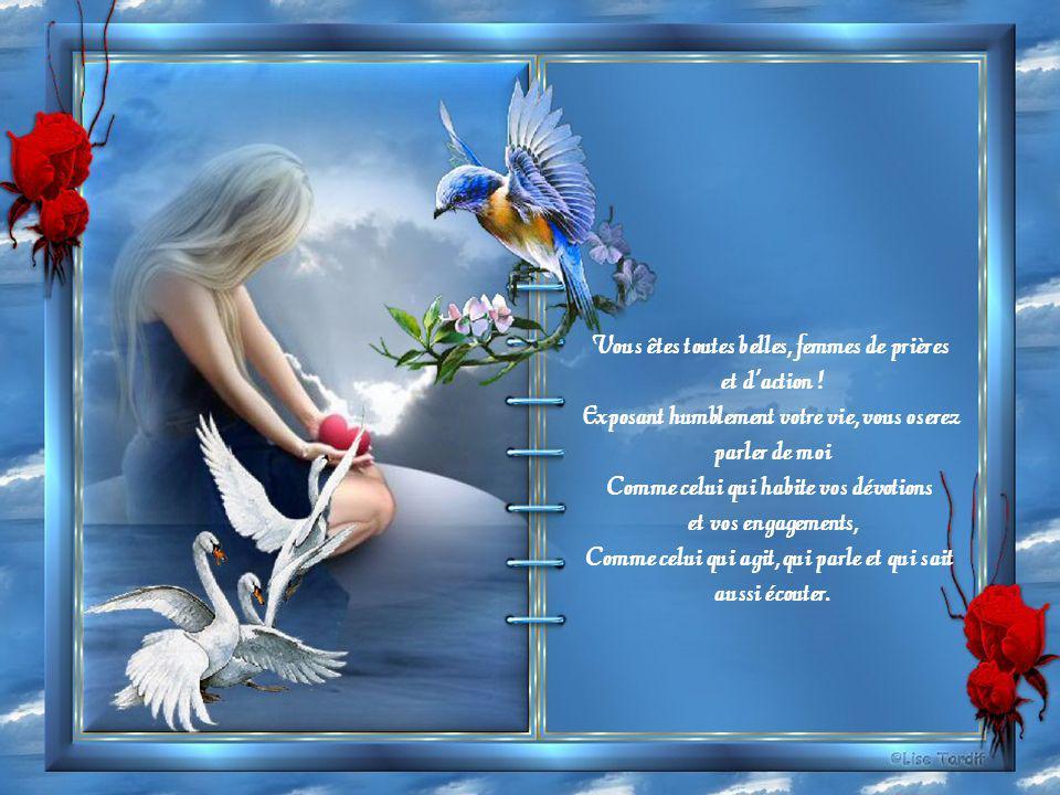 Vous êtes toutes belles, femmes de prières et d action .