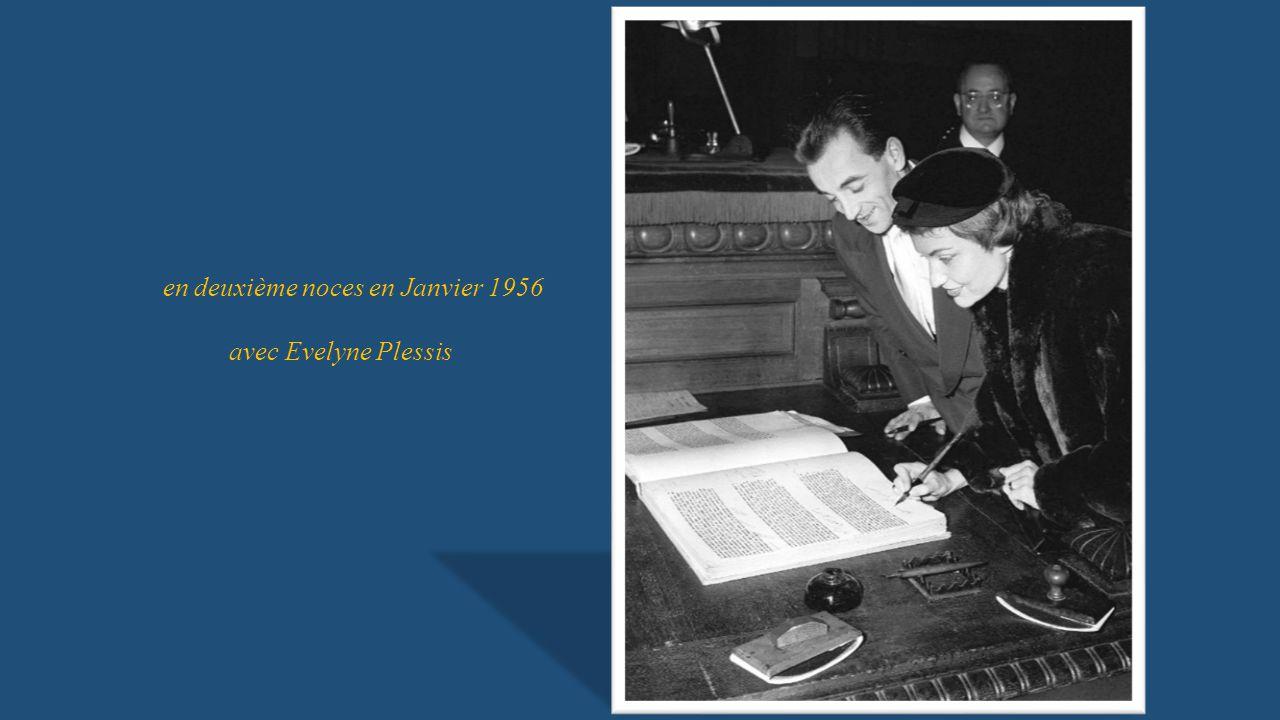 en deuxième noces en Janvier 1956 avec Evelyne Plessis