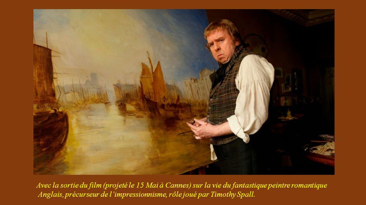Avec la sortie du film (projeté le 15 Mai à Cannes) sur la vie du fantastique peintre romantique Anglais, précurseur de limpressionnisme, rôle joué par Timothy Spall.