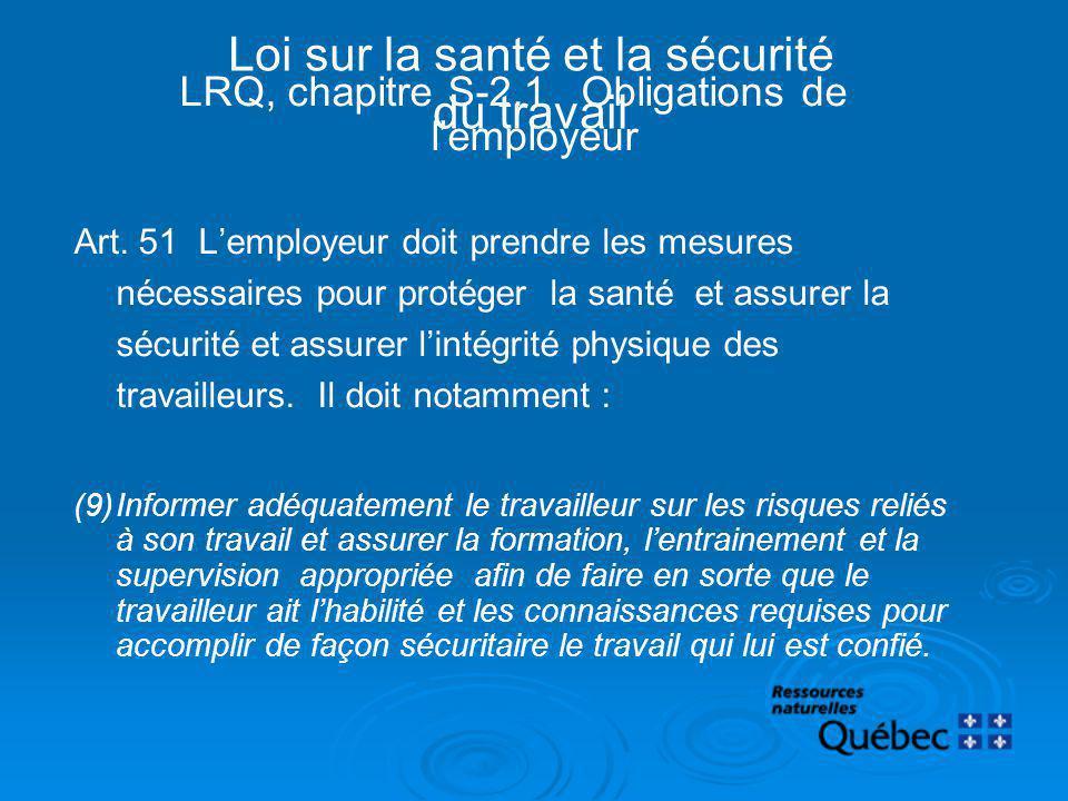 LRQ, chapitre S-2.1 Obligations de lemployeur Art. 51 Lemployeur doit prendre les mesures nécessaires pour protéger la santé et assurer la sécurité et