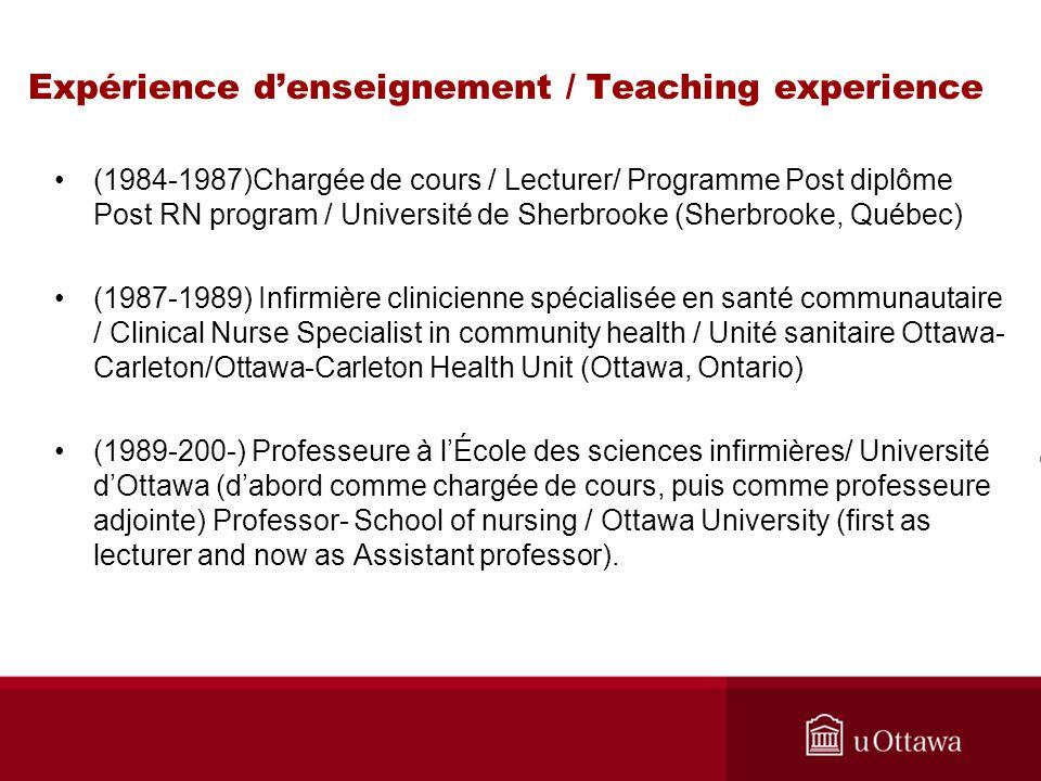 Expérience denseignement / Teaching experience (1984-1987)Chargée de cours / Lecturer/ Programme Post diplôme Post RN program / Université de Sherbroo