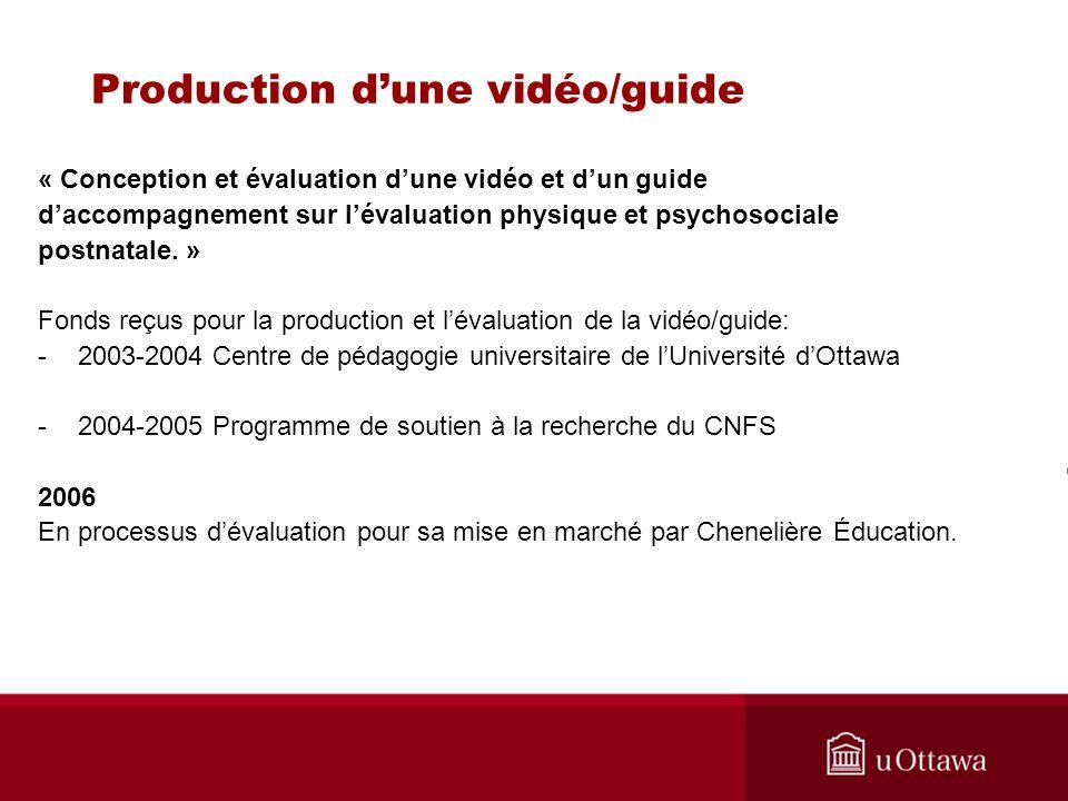 Production dune vidéo/guide « Conception et évaluation dune vidéo et dun guide daccompagnement sur lévaluation physique et psychosociale postnatale. »