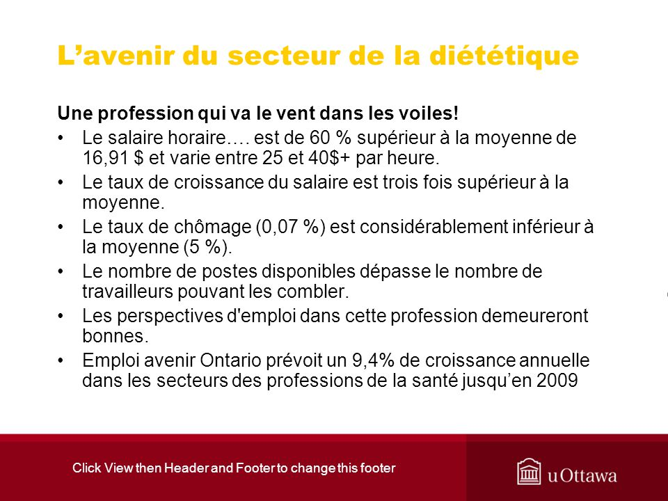 Click View then Header and Footer to change this footer Lavenir du secteur de la diététique Une profession qui va le vent dans les voiles! Le salaire
