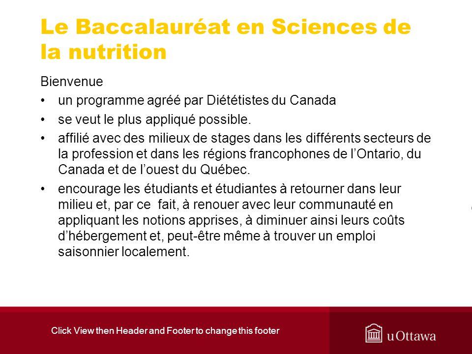 Click View then Header and Footer to change this footer Le Baccalauréat en Sciences de la nutrition Bienvenue un programme agréé par Diététistes du Canada se veut le plus appliqué possible.