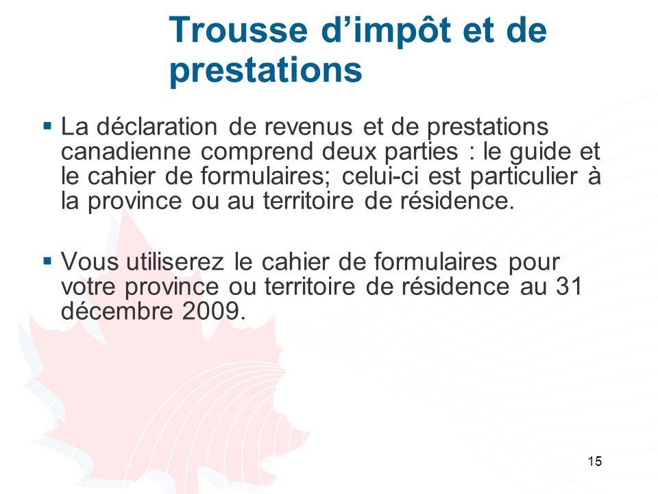 15 Trousse dimpôt et de prestations La déclaration de revenus et de prestations canadienne comprend deux parties : le guide et le cahier de formulaires; celui-ci est particulier à la province ou au territoire de résidence.