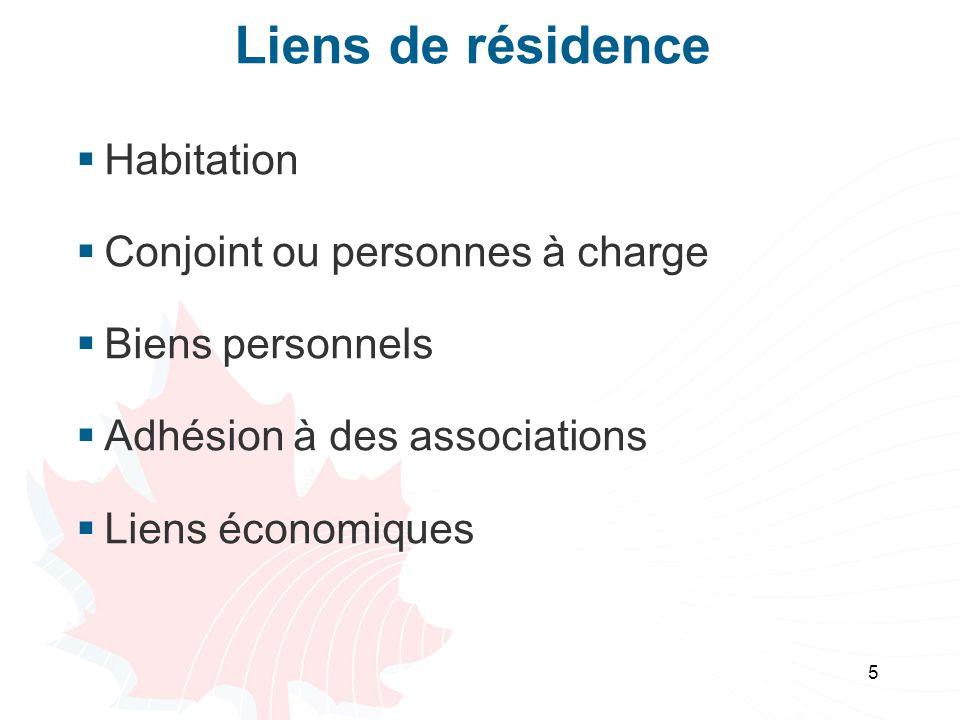 5 Liens de résidence Habitation Conjoint ou personnes à charge Biens personnels Adhésion à des associations Liens économiques