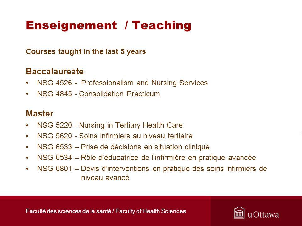Faculté des sciences de la santé / Faculty of Health Sciences Enseignement / Teaching Courses taught in the last 5 years Baccalaureate NSG 4526 - Prof