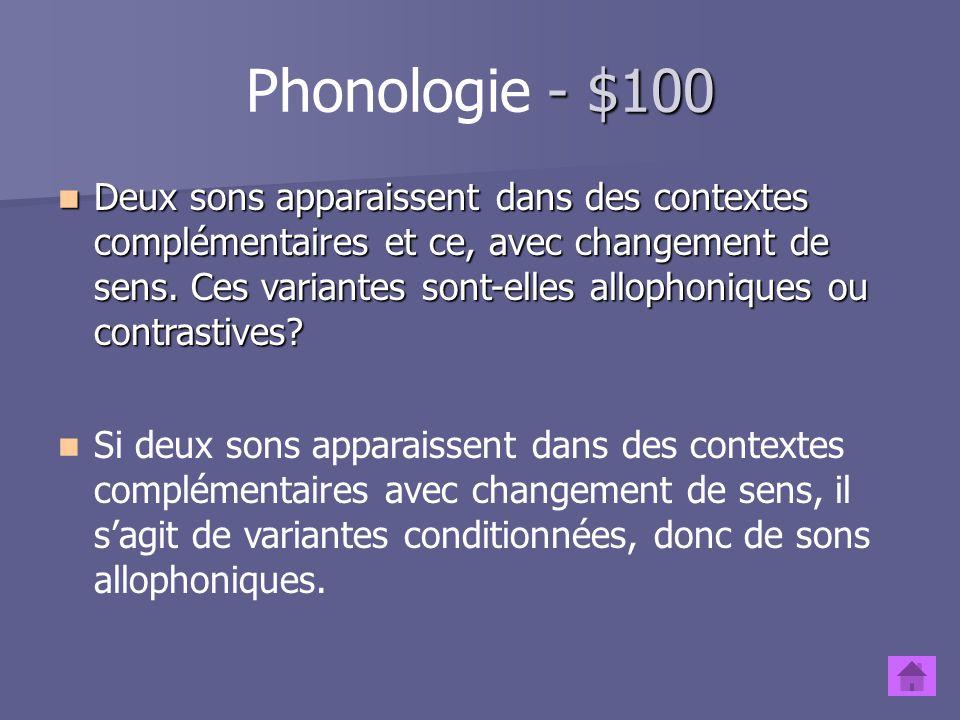 Articulatoire - $500 Quelle est la caractéristique articulatoire des voyelles, par rapport aux consonnes? Lair passe librement à partir de la glotte e