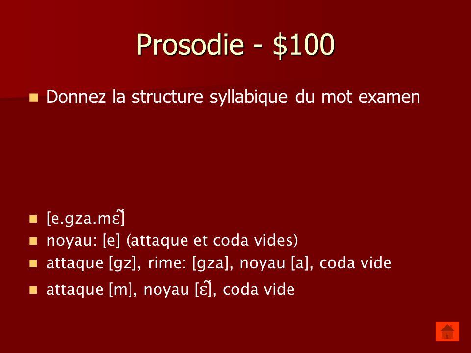 - $500 Phonologie - $500 Quels segments phonétiques correspondent aux définitions suivantes? a. [ - syll, + cons, - cont, + voisé] b. [ + syll, - cons