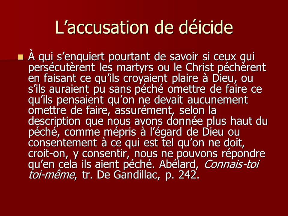 Laccusation de déicide À qui senquiert pourtant de savoir si ceux qui persécutèrent les martyrs ou le Christ péchèrent en faisant ce quils croyaient p