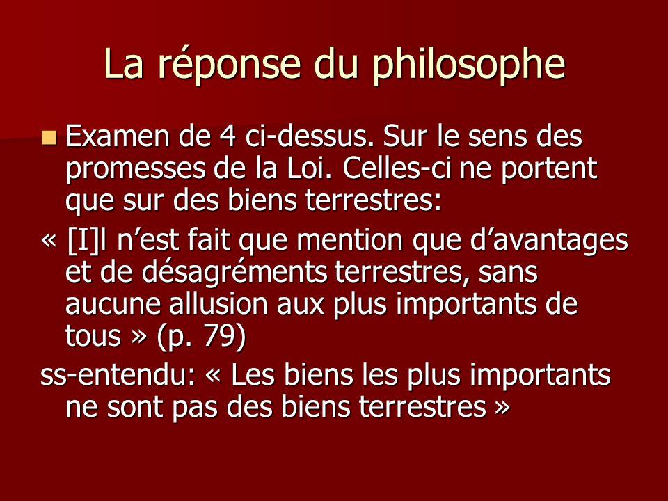 La réponse du philosophe Examen de 4 ci-dessus. Sur le sens des promesses de la Loi. Celles-ci ne portent que sur des biens terrestres: Examen de 4 ci