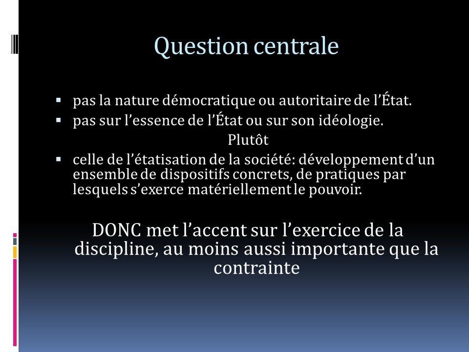 Question centrale pas la nature démocratique ou autoritaire de lÉtat.