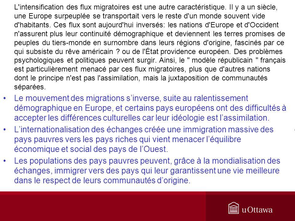 L'intensification des flux migratoires est une autre caractéristique. Il y a un siècle, une Europe surpeuplée se transportait vers le reste d'un monde