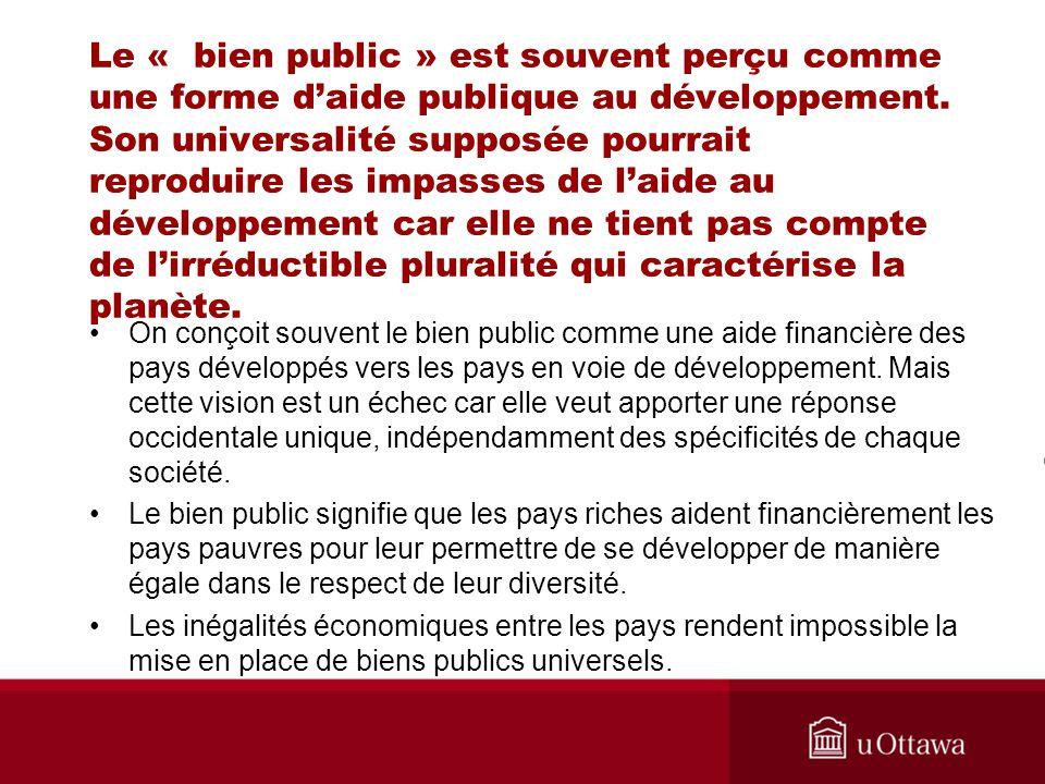 Le « bien public » est souvent perçu comme une forme daide publique au développement.