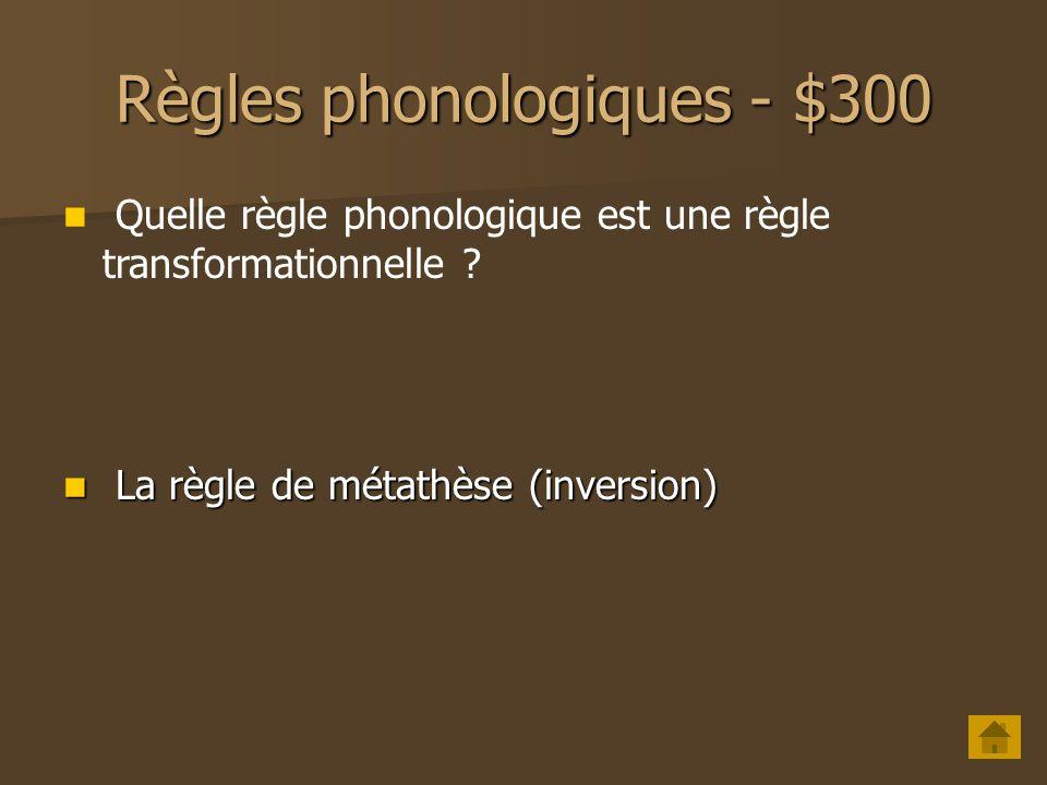Règles phonologiques - $200 Quelle est la règle opposée à la règle délision .