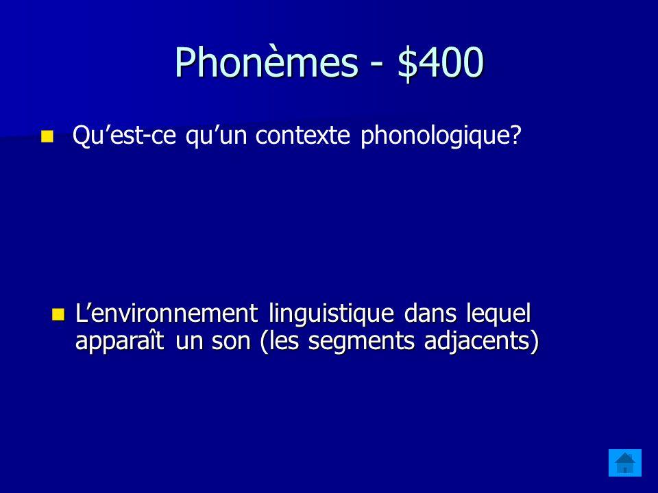 Phonèmes - $300 Comment détermine-t-on que deux sons (phones) sont des allophones.