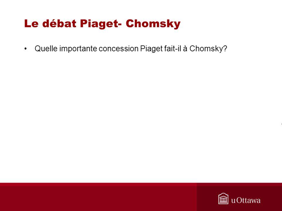 Le débat Piaget- Chomsky Quelle importante concession Piaget fait-il à Chomsky?
