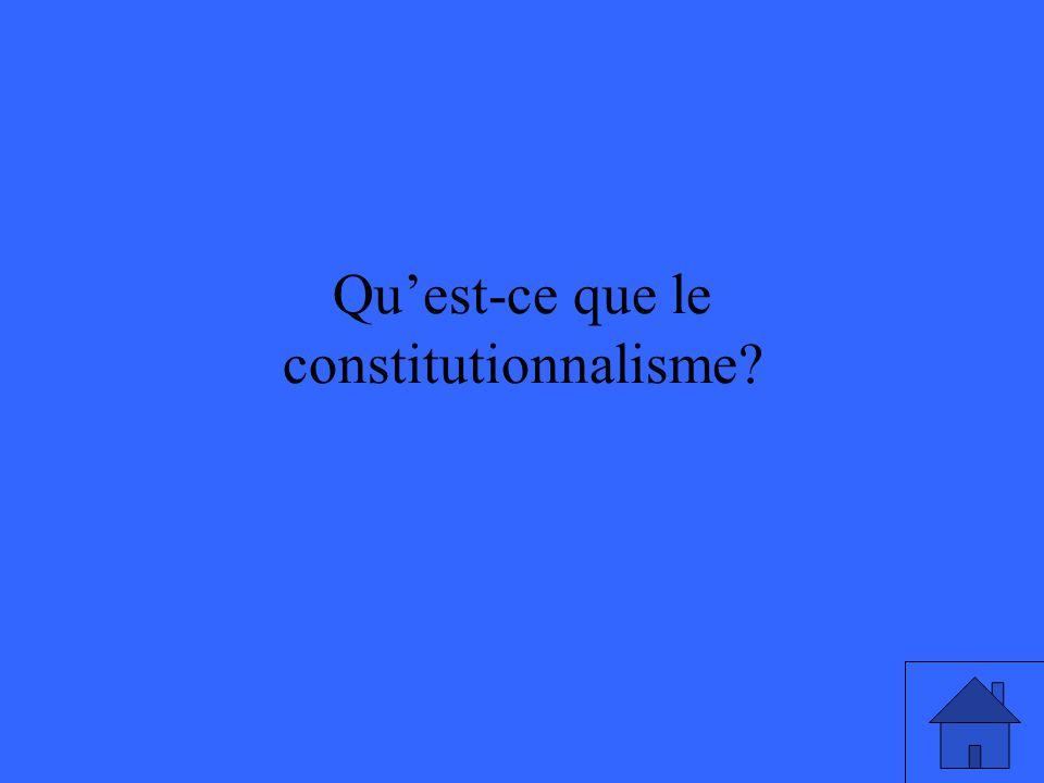 Quest-ce que le constitutionnalisme?