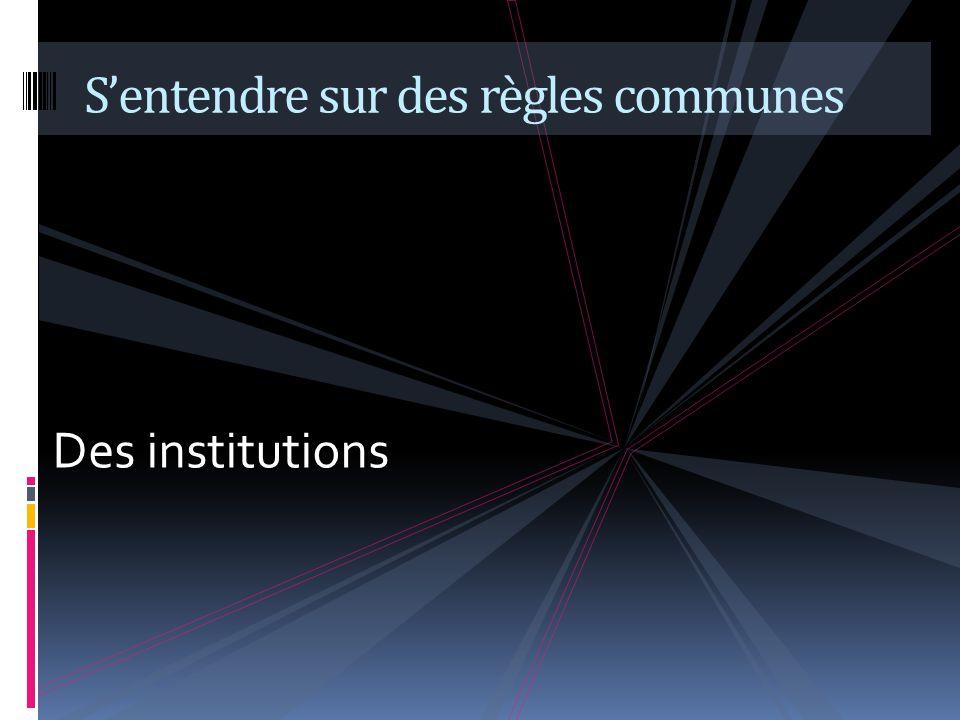 Des institutions Sentendre sur des règles communes
