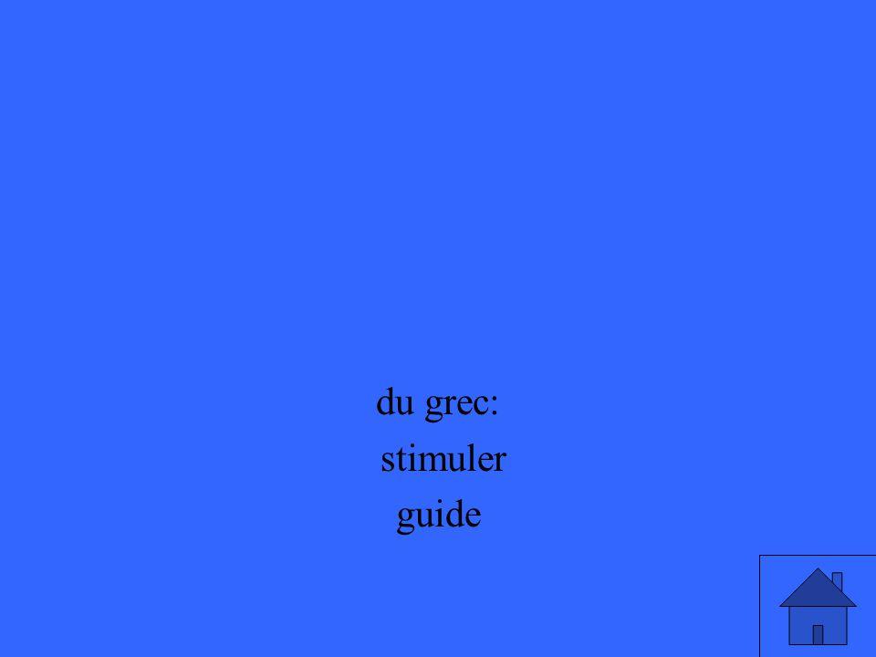 du grec: stimuler guide
