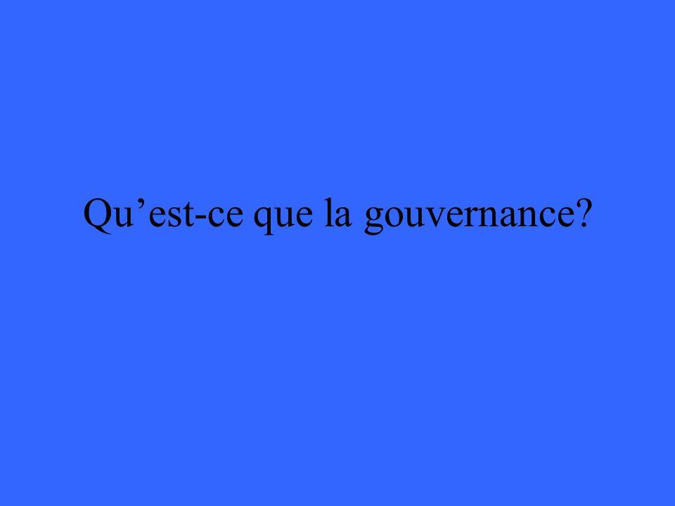 Quest-ce que la gouvernance?