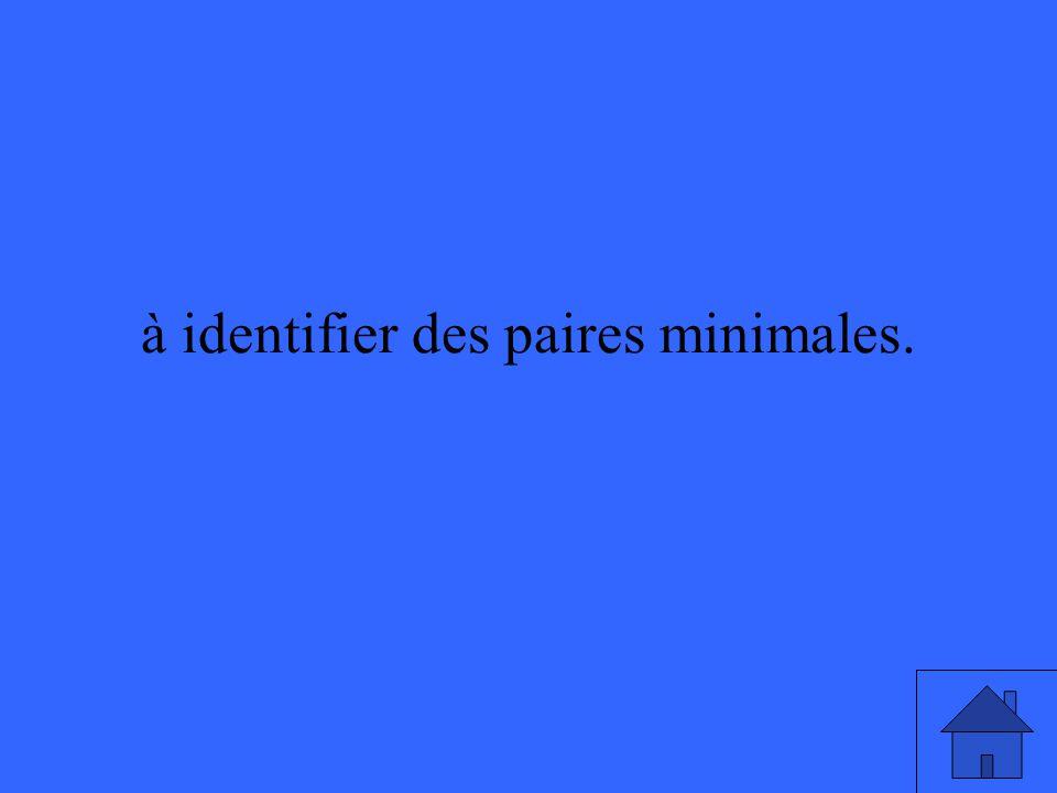 à identifier des paires minimales.