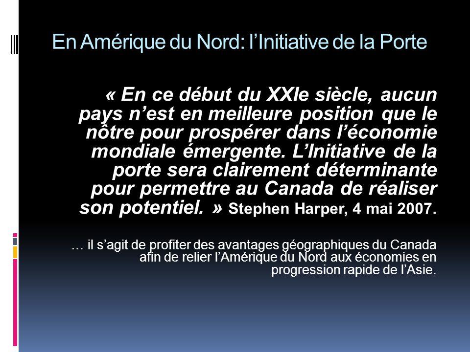 En Amérique du Nord: lInitiative de la Porte « En ce début du XXIe siècle, aucun pays nest en meilleure position que le nôtre pour prospérer dans léconomie mondiale émergente.