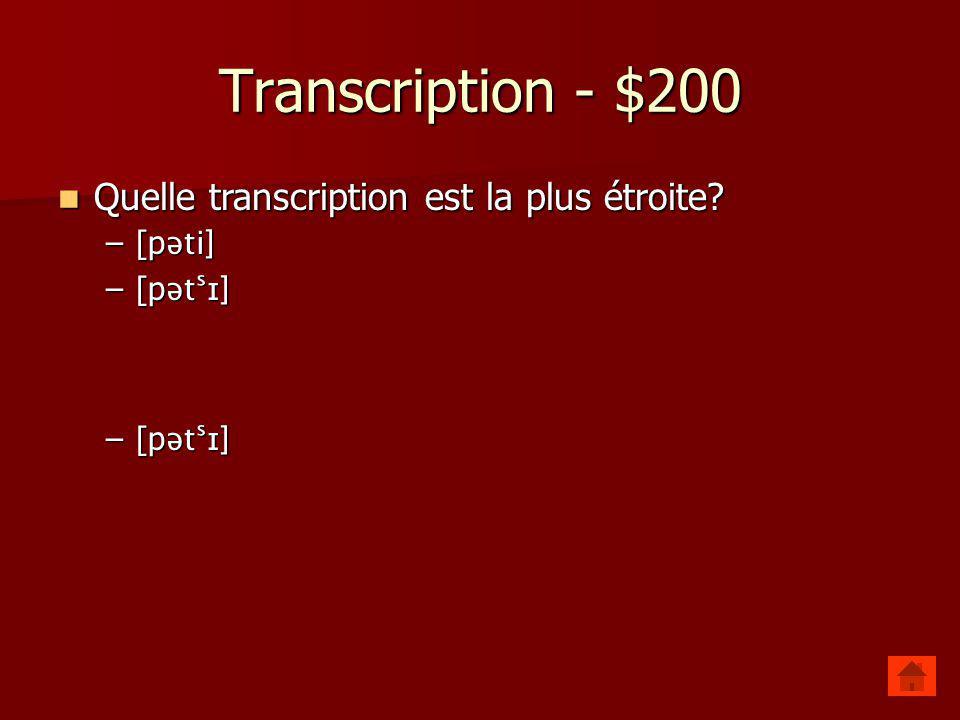 Transcription - $100 Lequel de ces diacritiques représente une pause ? –. – ̷ –
