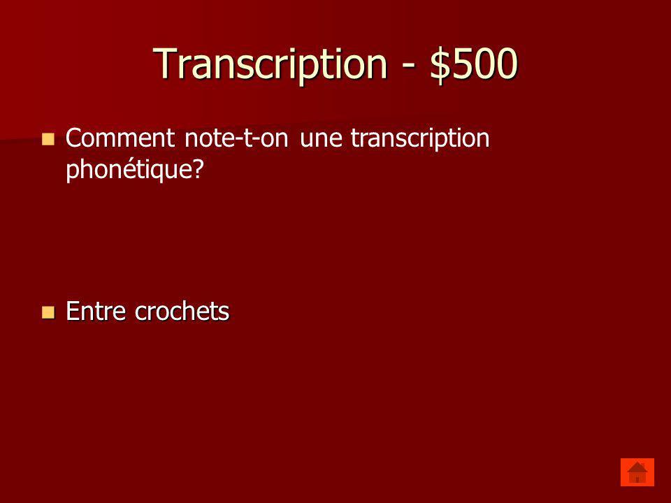 Transcription - $400 Quel est le principe de base de la symbolisation phonétique? Quel est le principe de base de la symbolisation phonétique? 1 son =
