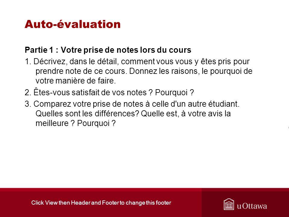 Click View then Header and Footer to change this footer Auto-évaluation Partie 1 : Votre prise de notes lors du cours 1. Décrivez, dans le détail, com