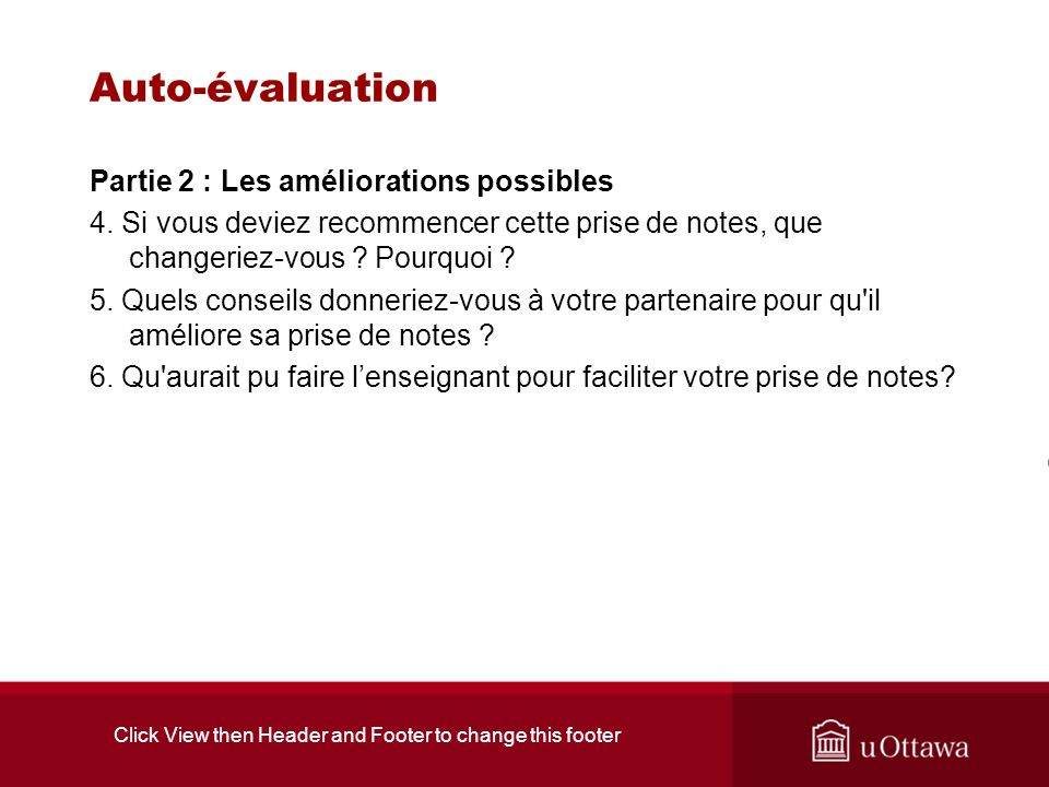 Click View then Header and Footer to change this footer Auto-évaluation Partie 2 : Les améliorations possibles 4.
