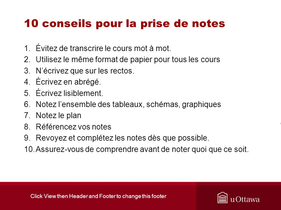 Click View then Header and Footer to change this footer 10 conseils pour la prise de notes 1.