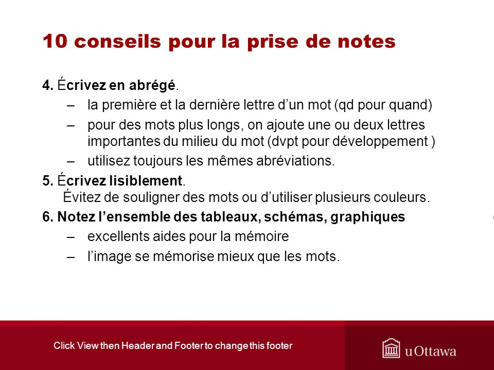 Click View then Header and Footer to change this footer 10 conseils pour la prise de notes 7.