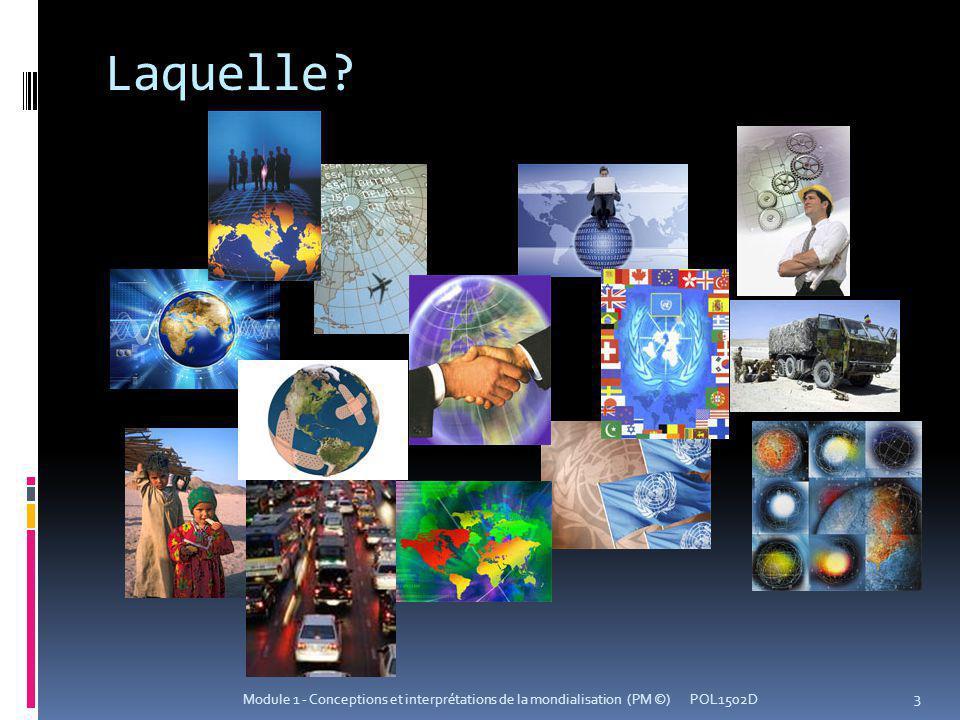 Laquelle? POL1502DModule 1 - Conceptions et interprétations de la mondialisation (PM ©) 3