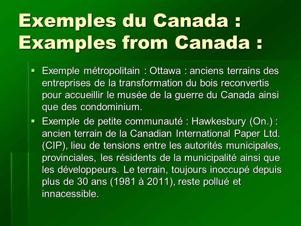 Exemples du Canada : Examples from Canada : Exemple métropolitain : Ottawa : anciens terrains des entreprises de la transformation du bois reconvertis pour accueillir le musée de la guerre du Canada ainsi que des condominium.