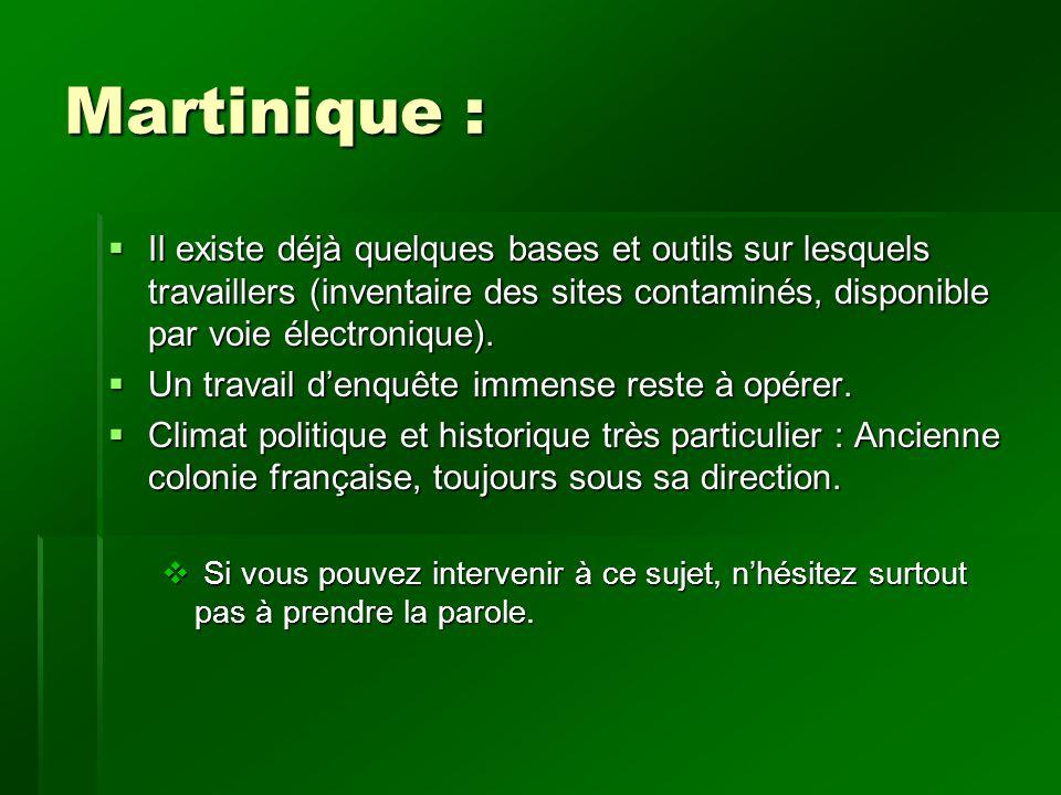 Martinique : Il existe déjà quelques bases et outils sur lesquels travaillers (inventaire des sites contaminés, disponible par voie électronique).