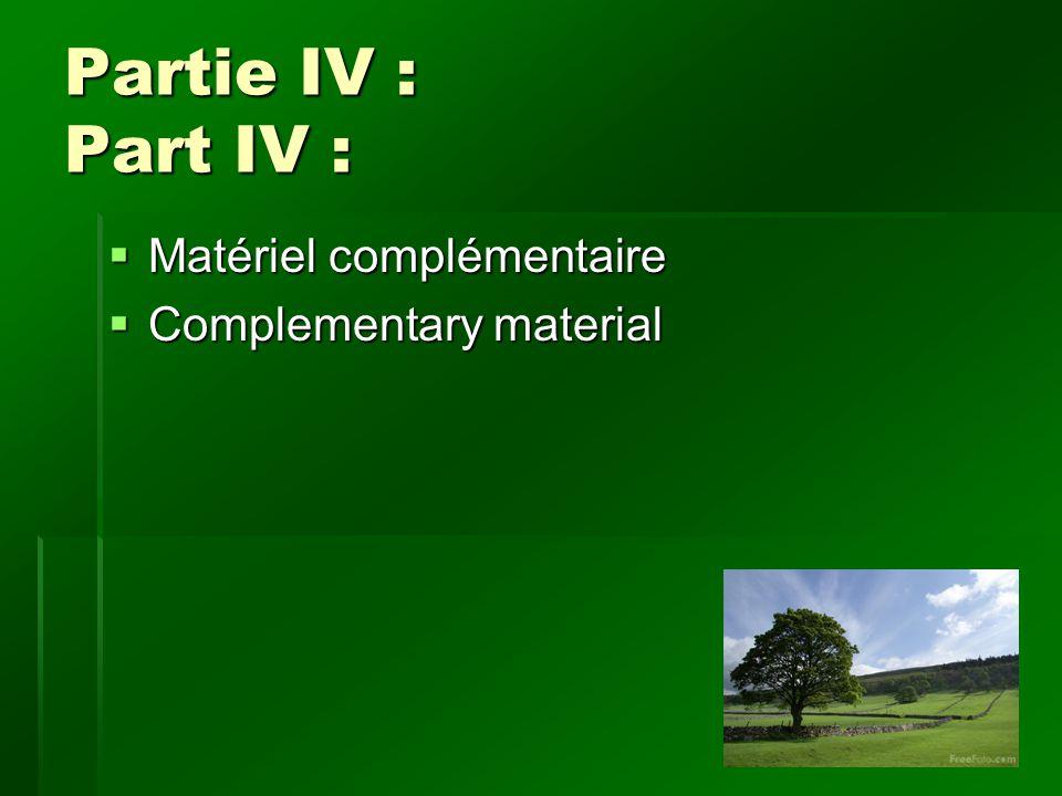 Partie IV : Part IV : Matériel complémentaire Matériel complémentaire Complementary material Complementary material