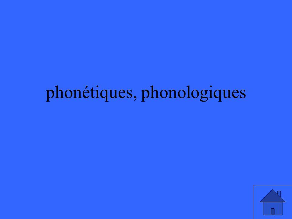 phonétiques, phonologiques
