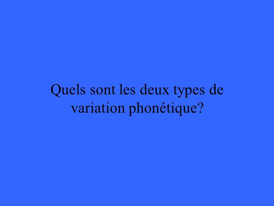 Quels sont les deux types de variation phonétique?