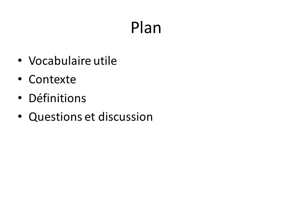 Plan Vocabulaire utile Contexte Définitions Questions et discussion
