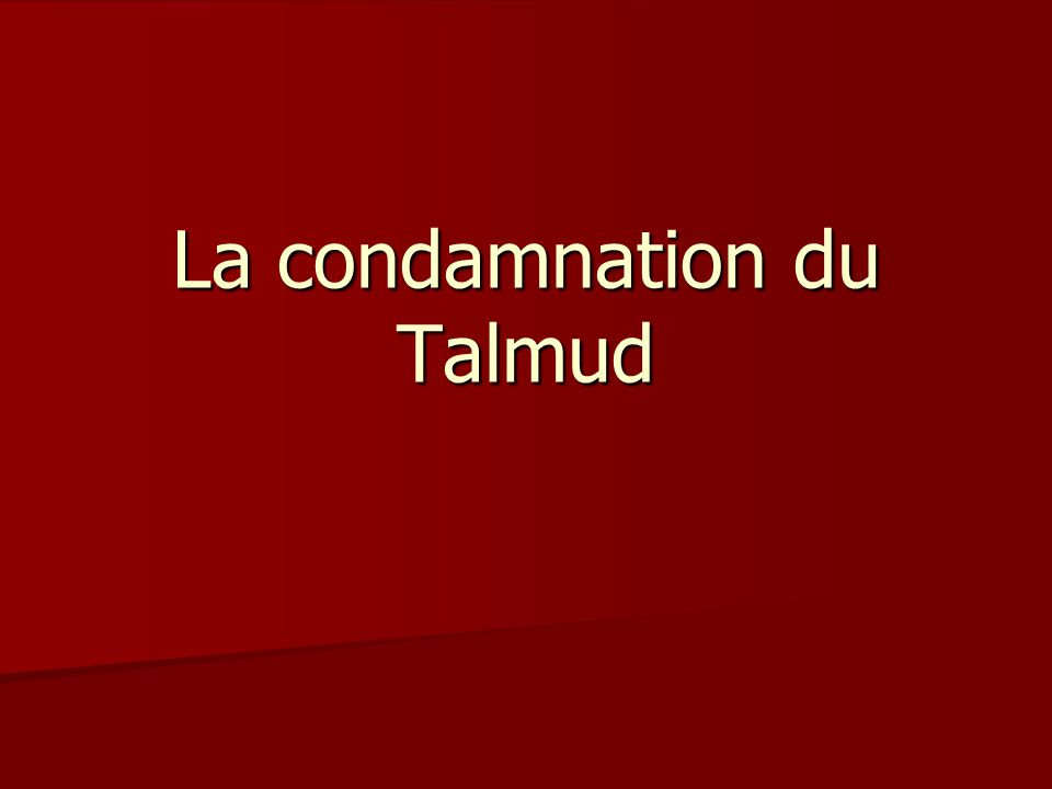La condamnation du Talmud