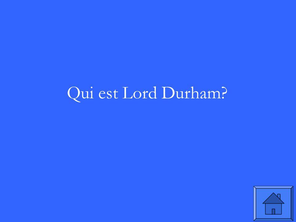 Qui est Lord Durham?