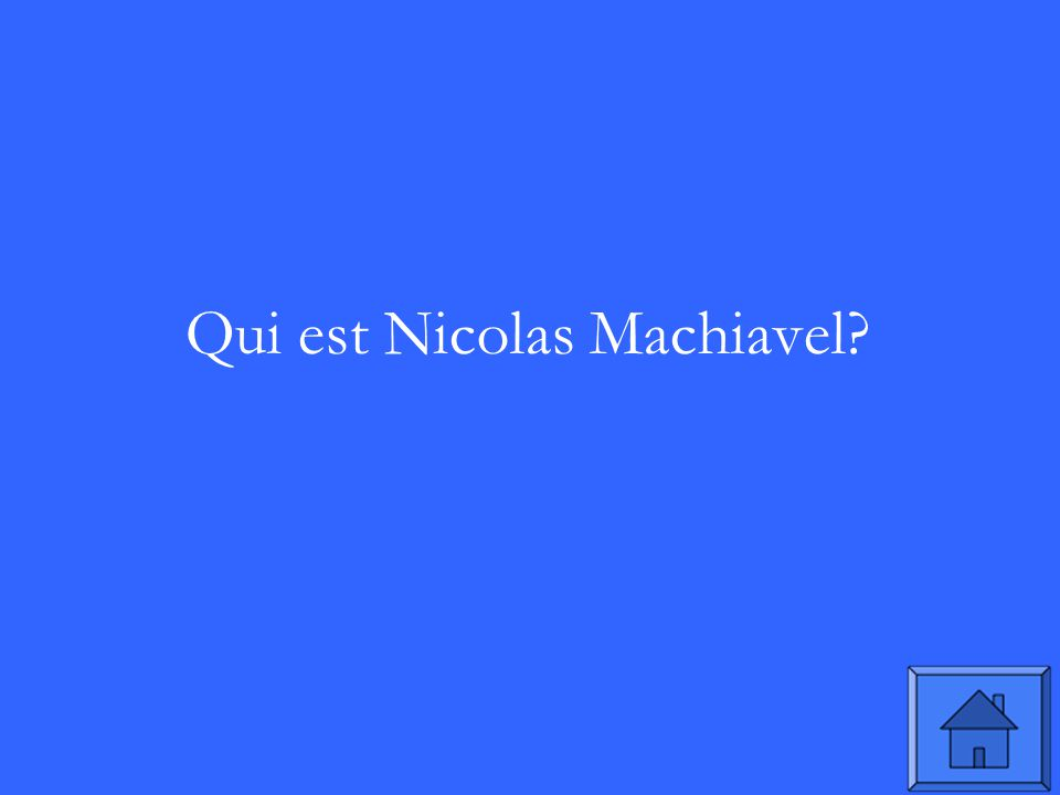Qui est Nicolas Machiavel?