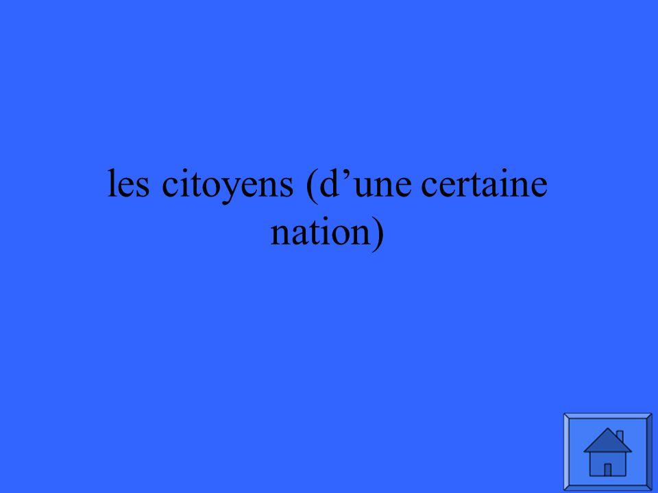 les citoyens (dune certaine nation)