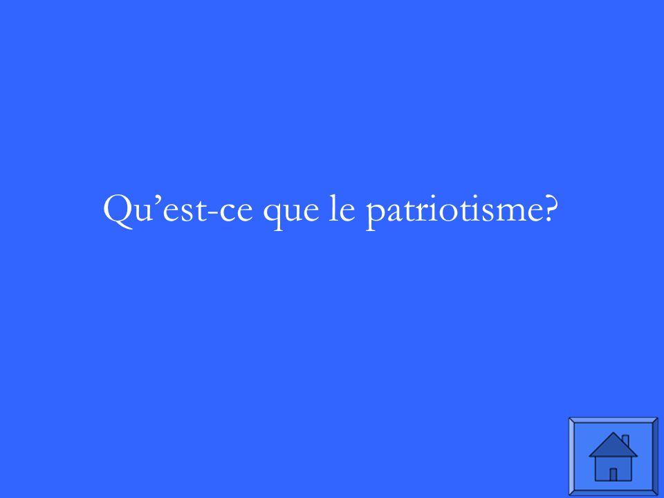Quest-ce que le patriotisme?