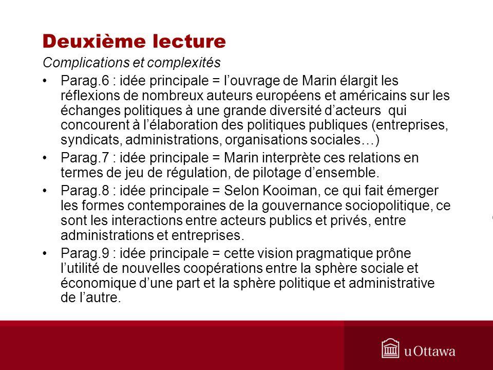 Deuxième lecture Complications et complexités Parag.6 : idée principale = louvrage de Marin élargit les réflexions de nombreux auteurs européens et am