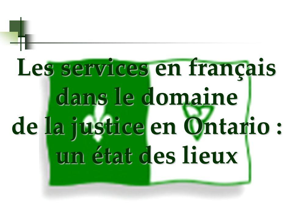 Les services en français dans le domaine de la justice en Ontario : un état des lieux