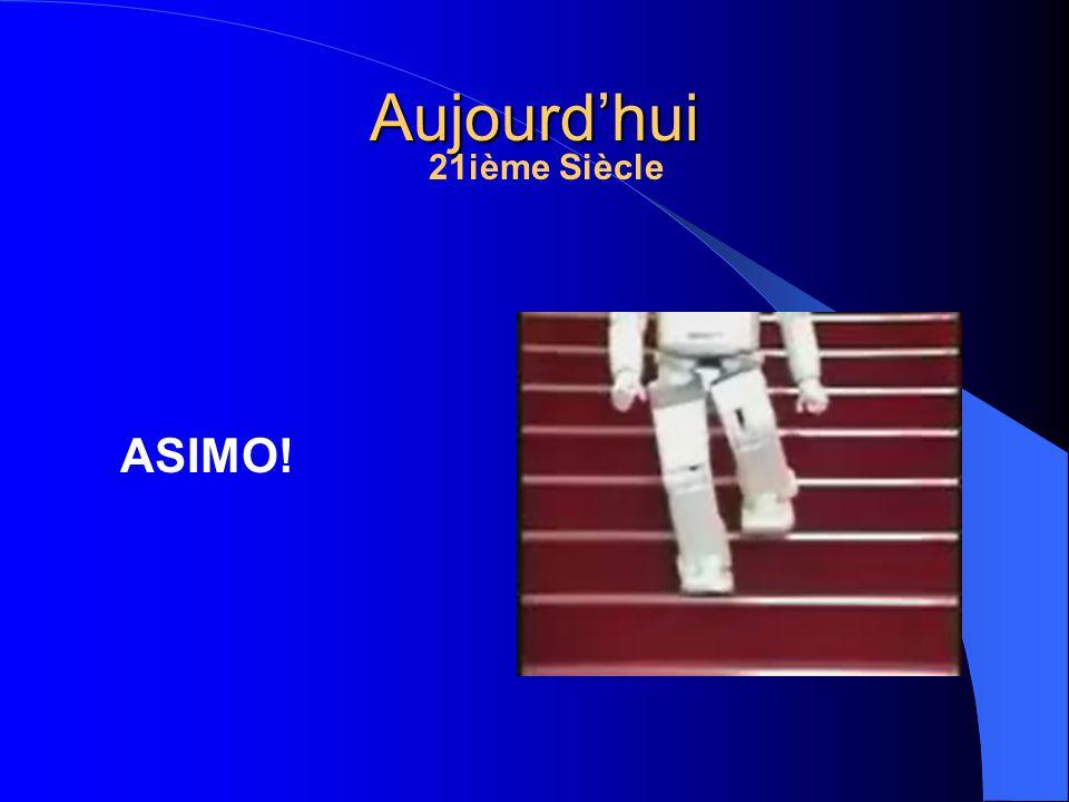 Aujourdhui ASIMO! 21ième Siècle