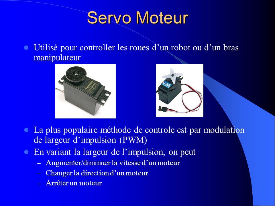 Servo Moteur Utilisé pour controller les roues dun robot ou dun bras manipulateur La plus populaire méthode de controle est par modulation de largeur