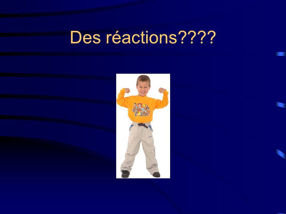 Des réactions